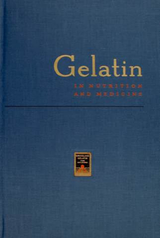 Gelatin in Nutrition and Medicine by Nathan Ralph Gotthoffer